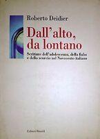 ROBERTO DEIDIER DALL'ALTO DA LONTANO EDITORI RIUNITI 2000