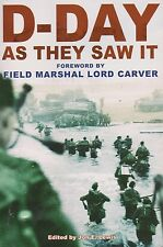 D-Day as They Saw it: The Story of the Battle by Those Who Were There Normandy