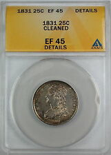 1831 Capped Bust Silver Quarter Dollar, ANACS EF-45 Details-Cleaned, Better Coin