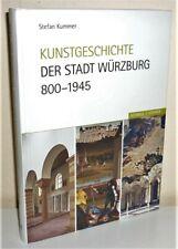 + Stefan Kummer KUNSTGESCHICHTE DER STADT WÜRZBURG 800 - 1945