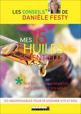 MES 15 HUILES ESSENTIELLES - DANIELE FESTY
