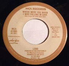 Lobo 45 Where Were You When I Was Falling In Love/ I Don't Wanna Make Anymore EX