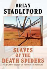 Slaves of the Death Spiders and Other Essays on Fantastic Literature: By Bria...