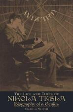 Wizard: The Life and Times of Nikola Tesla : Biography of a Genius, Marc Seifer,
