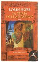 LA FURIA DELL'ASSASSINO Libro Secondo di Robin Hobb ed. Fanucci