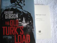 NEW Signed 1st/1st The Old Turk's Load by Gregory Gibson (2013, Hardcover)
