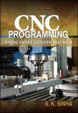CNC Programming Using Fanuc Custom Macro B by S. K. Sinha (2010, Paperback)