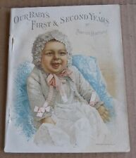 Our Baby's First & Second Years Book By Marion Harland Publ Reed & Carnrick 1890
