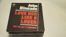 45T JOHN KINCADE---LOVE HER LIKE A LOVER--