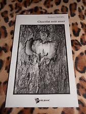 GLORY Robert : Chocolat noir amer - Publibook, 2003