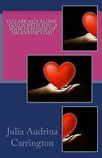 You Are Not Alone--God Is with You: a Book in Honor of Valentine's Day (2014,...