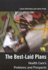 Very Good, The Best-Laid Plans: Health Care's Problems and Prospects, McFarlane,