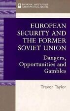 European Security and the Former Soviet Union: Dangers-ExLibrary
