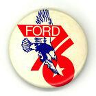 """Tough  ~ """" FORD  '76 """" ~ 1976 Soaring Eagle Campaign Button"""