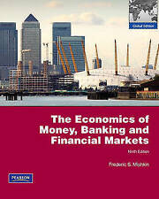 The Economics of Money, Banking and Financial Markets by Mishkin, Frederic S.