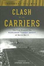 Clash of the Carriers : The True Story of the Marianas Turkey Shoot of World War