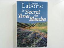 LE SECRET DES TERRES BLANCHES / Christian Laborie / 2007