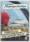 FLIEGERGESCHICHTEN - Nr. 93 / FUNKSTILLE  FÜR CAPTAIN TRULLY