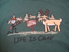 Life is Crap No Hunting Deer Game Unhappy Mad T Shirt M