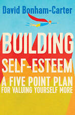 Building Self-esteem: A Five-Point Plan For Valuing Yourself More, Bonham-Carter