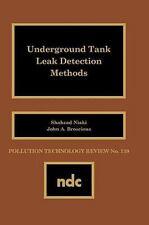 Underground Tank Leak Detection Methods (Pollution Technology Review)