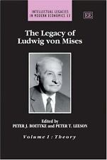 Intellectual Legacies in Modern Economics: The Legacy of Ludwig Von Mises Vol. 1