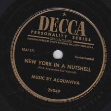 Music by Acquaviva– 78 rpm Decca 29049: New York in a Nutshell/Am I In Love; N-