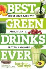 Best Green Drinks Ever: Boost Your Juice with Protein, Antioxidants and More (Be