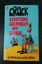 Crock: Everyone Crumbles My Coookiem By Bill Rechin, Don Wilder. Paperback 1986