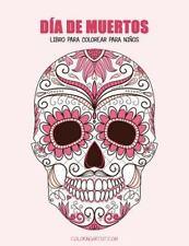 Día de Muertos: Día de Muertos Libro para Colorear para Niños 1 by Nick Snels...