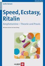 Speed, Ecstasy, Ritalin. Amphetamine - Theorie und Praxis Leslie Iversen