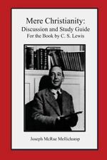 Mere Christianity: Discussion And Study Guide For The Book By C. S. Lewis: By...