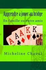 Bridge: Apprendre a Jouer Au Bridge : En Famille Ou Entre Amis by Micheline...