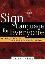 Sign Language for Everyone: A Basic Course in Communication with the Deaf by Cathy Rice (Paperback, 2005)