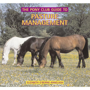 NEW ** THE PONY CLUB GUIDE TO PASTURE MANAGEMENT BOOK **RRP £15.99 LAMINITIS
