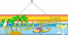 It's 5 o'clock Somewhere Funny Beach Sign with Margaritas & Palm Trees PM041