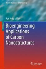 Nanomedicine and Nanotoxicology: Bioengineering Applications of Carbon...