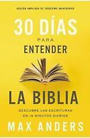 30 días para entender la Biblia: Descubra las Escrituras en 15 minutos diarios