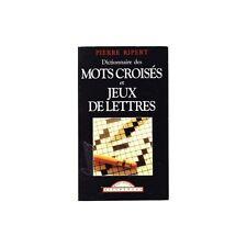 DICTIONNAIRE des MOTS CROISÉS et JEUX de LETTRES 2 à 16 lettres de Pierre RIPERT