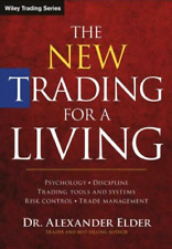 The New Trading for a Living: Psychology, Discipline, Trading Tools   E-Edition