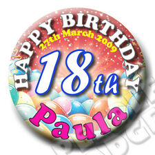 PERSONALISED BIRTHDAY BADGE, 16th, 18th 21st etc - 58mm