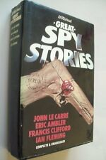 Great spy stories By John Le Carre,Eric Ambler,Francis Clifford,Ian Fleming