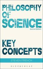Philosophy of Science: Key Concepts: By French, Steven