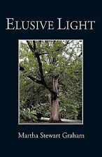 Elusive Light: A Collection of Poetry and Short Stories (Paperback or Softback)