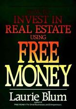 NEW How to Invest in Real Estate Using Free Money by Laurie Blum Hardcover Book