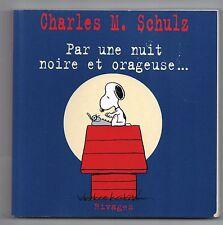 Charles SCHULZ. Par une nuit noire et orageuse. Payot Rivages 2004. état neuf