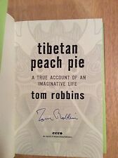 SIGNED Tibetan Peach Pie A True Account of an Imaginative Life Tom Robbins + Pic