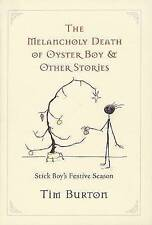 NEW The Melancholy Death of Oyster Boy, and Other Stories by Tim Burton