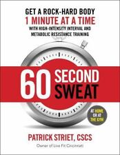 60-Second Sweat: Get a Rock Hard Body 1 Minute at a Time (Paperback or Softback)