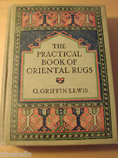 THE PRACTICAL BOOK OF ORIENTAL RUGS, G.G. Lewis, 2nd ed. 1912